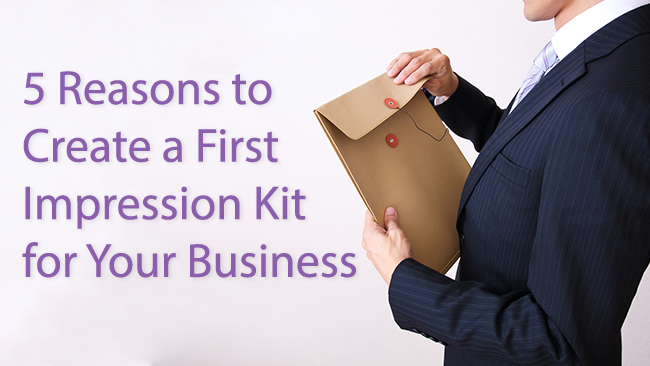 5-reasons-to-create-a-first-impression-kit-for-your-business.png