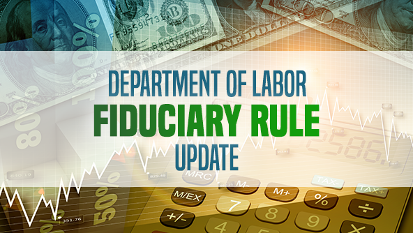 Department of Labor Fiduciary Rule Update